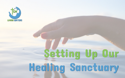 Setting Up Our Healing Sanctuary